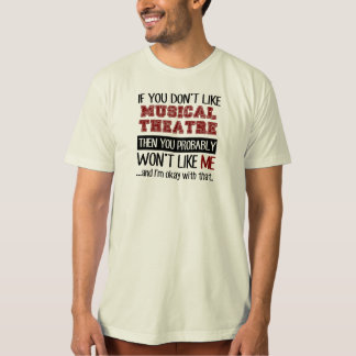 If You Don't Like Musical Theatre Cool Shirts