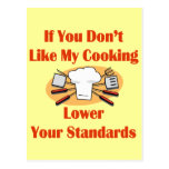 If You Don't Like My Cooking Lower Your Standards Postcards
