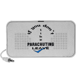 If you don't like Parachuting Leave Laptop Speakers