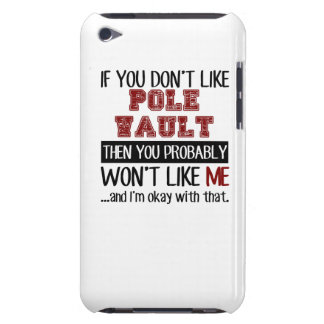 If You Don't Like Pole Vault Cool iPod Touch Case-Mate Case