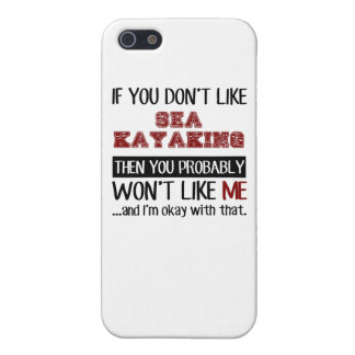 If You Don't Like Sea Kayaking Cool Case For iPhone 5/5S