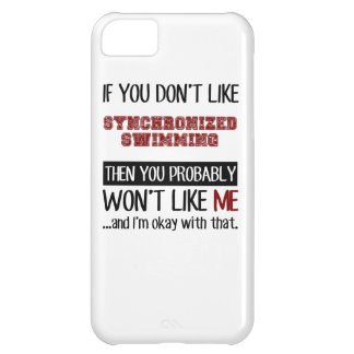 If You Don't Like Synchronized Swimming Cool iPhone 5C Case