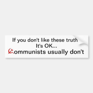 If you don't like these truths bumper sticker