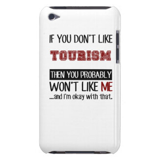 If You Don't Like Tourism Cool iPod Touch Covers