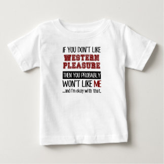 If You Don't Like Western Pleasure Cool Baby T-Shirt