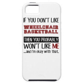 If You Don't Like Wheelchair Basketball Cool Case For The iPhone 5