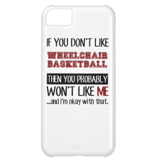 If You Don't Like Wheelchair Basketball Cool iPhone 5C Case
