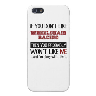 If You Don't Like Wheelchair Racing Cool iPhone 5/5S Cases