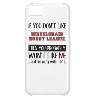 If You Don't Like Wheelchair Rugby League Cool iPhone 5C Case
