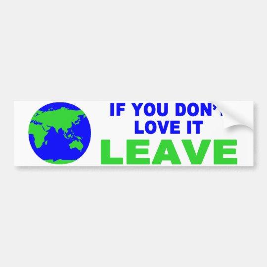 If you don't love it.... bumper sticker