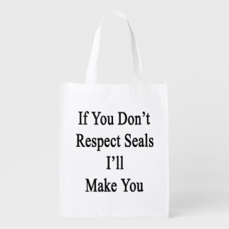 If You Don't Respect Seals I'll Make You Market Tote