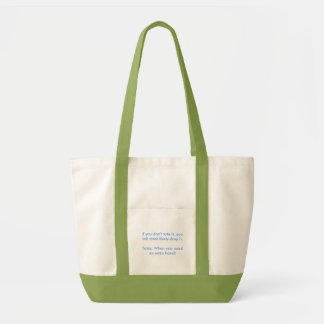 If you don't tote it, you will most likely drop... impulse tote bag
