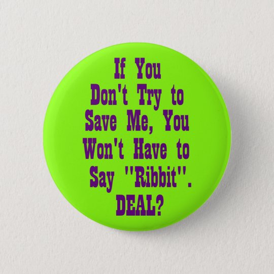 If You Don't Try to Save Me 6 Cm Round Badge