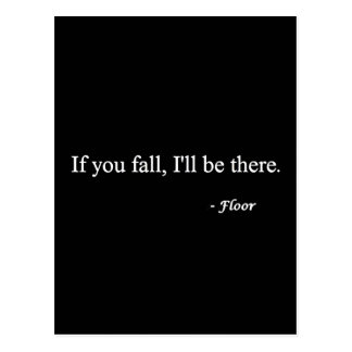 IF YOU FALL ILL BE THERE FLOOR FUNNY HUMOR LAUGHS POSTCARD