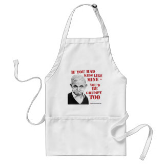 If you had kids like mine you d be grumpy too apron
