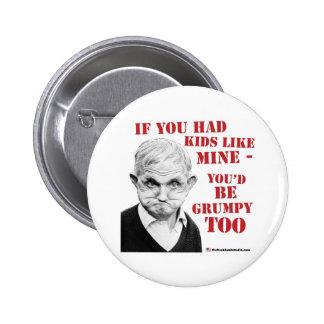 If you had kids like mine you d be grumpy too pins