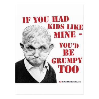 If you had kids like mine you d be grumpy too postcard