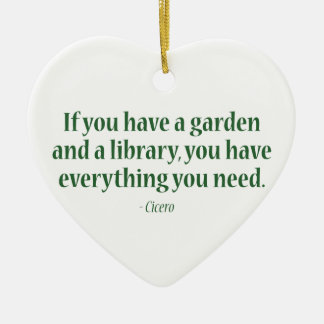 If You Have A Garden & A Library Ceramic Heart Decoration