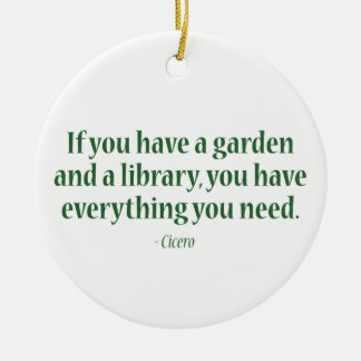 If You Have A Garden & A Library Round Ceramic Decoration