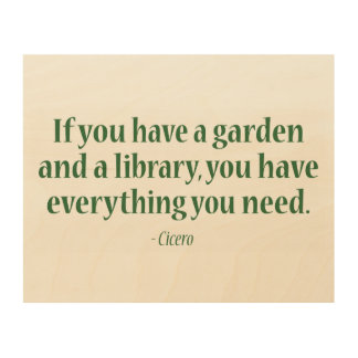 If You Have A Garden A Library Wood Canvases
