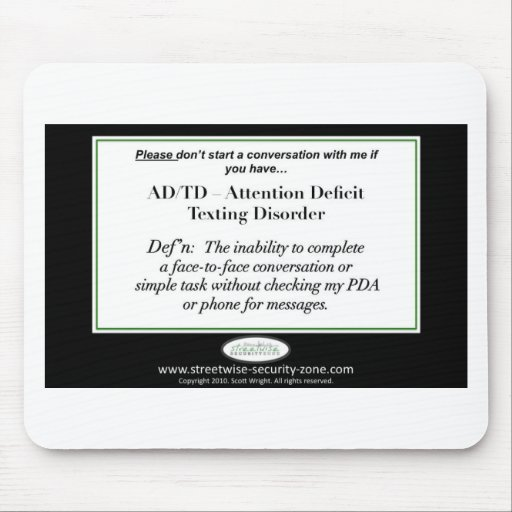 If you have Attention Deficit Texting Disorder... Mouse Pads