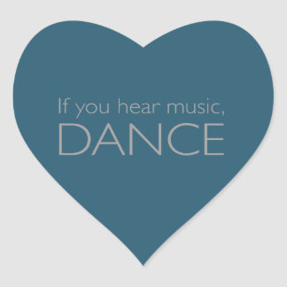 if you hear music,DANCE Heart Sticker