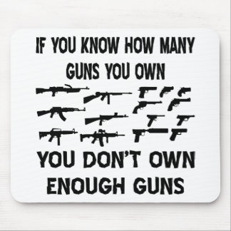 If You Know How Many Guns You Own Mouse Mat