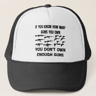 If You Know How Many Guns You Own Trucker Hat