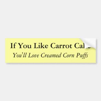 If You Like Carrot Cake Bumper Sticker