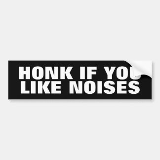 If You Like Noises Bumper Sticker