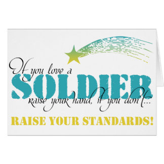 If you love a soldier raise your hand greeting card