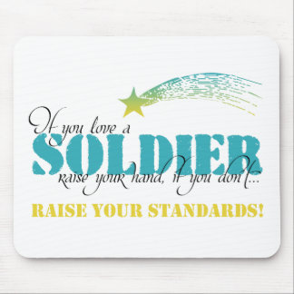 If you love a soldier raise your hand mouse pad
