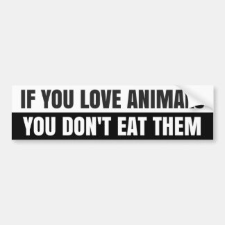 IF YOU LOVE ANIMALS... Bumper Sticker