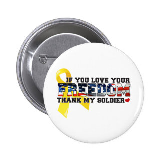 If you love your Freedom thank my Soldier 6 Cm Round Badge