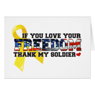 If you love your Freedom thank my Soldier Greeting Card