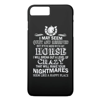 If You Mess With My Horse iPhone 7 Plus Case