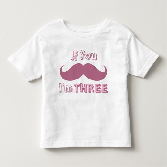 If you Moustache, I'm THREE Shirt