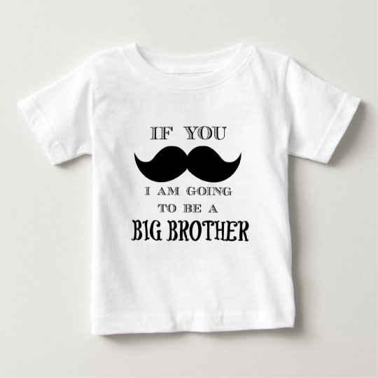 If you must ask, I am going to be a big brother Baby T-Shirt