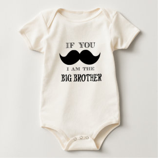 If you must ask, I am the big brother Baby Bodysuit