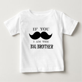 If you must ask, I am the big brother T Shirts