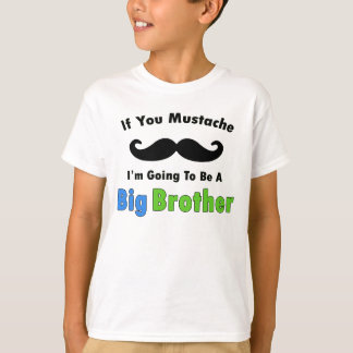 If you Mustache Big Brother Design T-Shirt