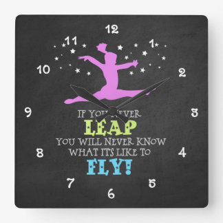 If you Never leap - Inspirational Gymnastics Quote Square Wall Clock
