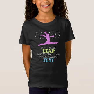 If you Never leap - Inspirational Gymnastics Quote T-Shirt