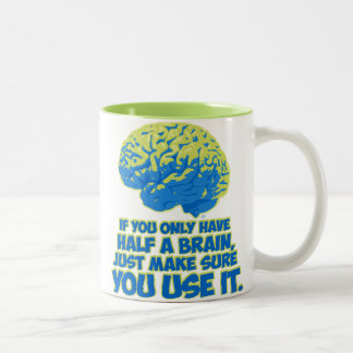 If You Only Have Half a Brain... Two-Tone Coffee Mug