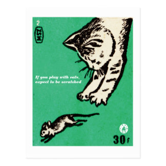 """If you play with cats, expect to be scratched"" Postcard"