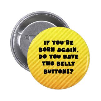 If you re born again pins