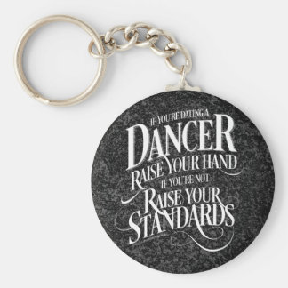 If You're Dating A Dancer Basic Round Button Key Ring