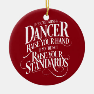 If You're Dating A Dancer Round Ceramic Decoration