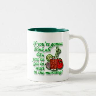 If You re Gonna Drink All Day green Mug