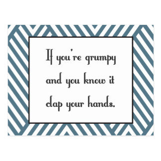 If you're grumpy and you know it postcard